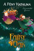 Elisabetta Gnone: Fairy Oak 3. - A fény hatalma