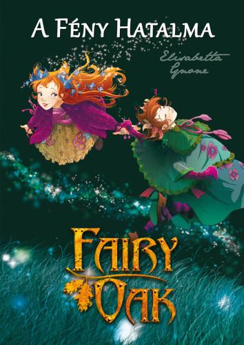 Elisabetta Gnone: Fairy Oak 3. – A fény hatalma