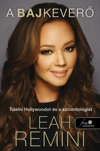 Leah Remini: Bajkeverő: Túlélni Hollywoodot és a szcientológiát