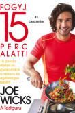 Joe Wicks: Fogyj 15 perc alatt! 15 perces ételek és gyakorlatok a vékony és egészséges testért