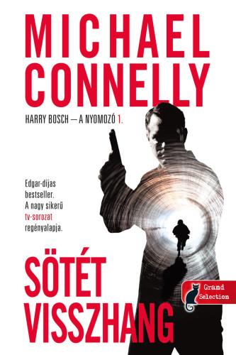 Michael Connelly: Sötét visszhang (Harry Bosch – a nyomozó 1.)