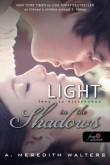 A. Meredith Walters: Light in the Shadows – Fény az éjszakában (Utánad a sötétbe 2.)
