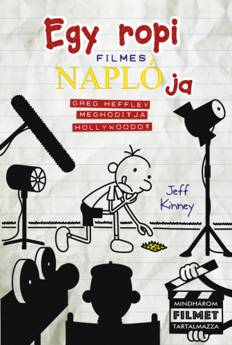 Jeff Kinney: Egy ropi filmes naplója –  Greg Heffley meghódítja Hollywoodot