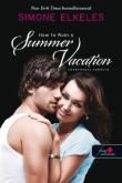 Simone Elkeles: Tönkretett vakáció (Hogyan tegyük tönkre 1.)