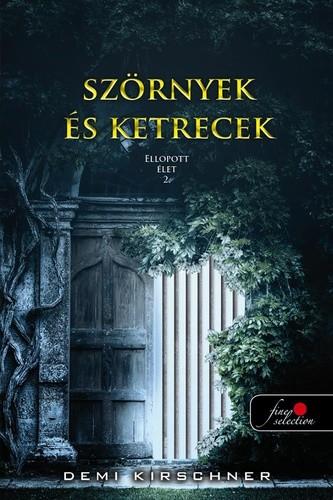 Demi Kirschner: Szörnyek és ketrecek (Ellopott élet 2.)