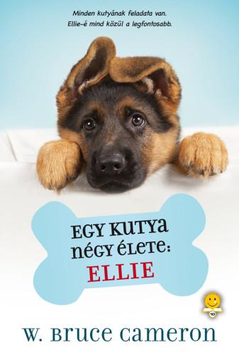 W. Bruce Cameron: Egy kutya négy élete – Ellie