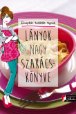 Ève-Marie Bouché, Marianne Dupuy-Sauze: Lányok nagy szakácskönyve