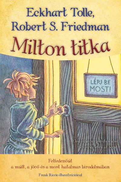 Eckhart Tolle, Robert S. Friedman: Milton titka