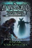 John Flanagan: A Vadonjáró tanítvány 5. Észak varázslója