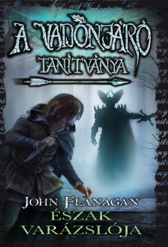 John Flanagan: A Vadonjáró tanítványa 5. Észak varázslója
