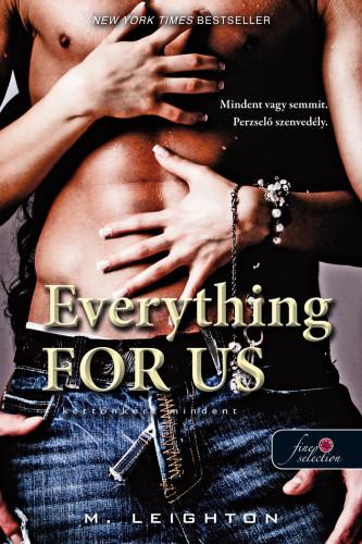 M. Leighton: Everything For Us – Kettőnkért mindent (Rossz fiúk 3.)