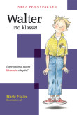 Sara Pennypacker: Walter! – Irtó klassz! (Walter 1.)