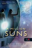Beth Revis: A Million Suns - Milliónyi Csillag (Túl a végtelenen 2.)