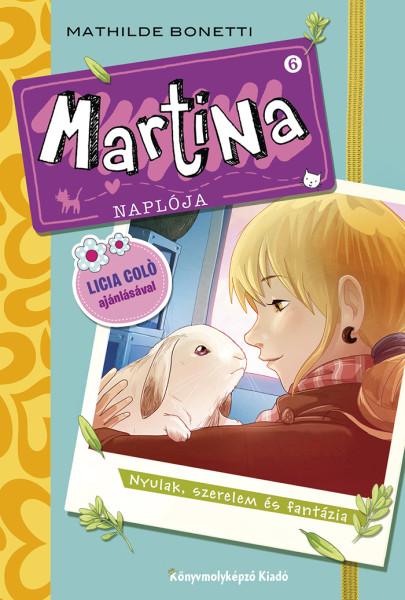 Mathilde Bonetti: Martina naplója 6. Nyulak, szerelem és fantázia