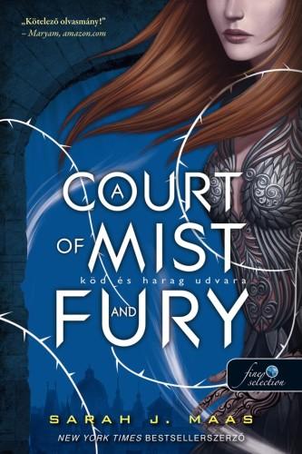 Sarah J. Maas: A Court of Mist and Fury – Köd és harag udvara (Tüskék és rózsák udvara 2.)