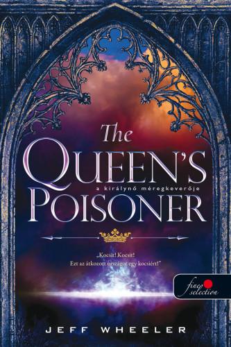 Jeff Wheeler: The Queen's Poisoner – A királynő méregkeverője (Királyforrás sorozat 1.)