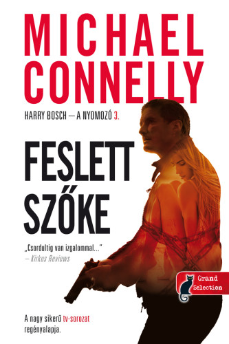 Michael Connelly: Feslett szőke (Harry Bosch – a nyomozó 3.)