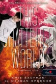 Amie Kaufman, Meagan Spooner: This Shattered World – Meggyötört világ (Lehullott csillagok 2.)