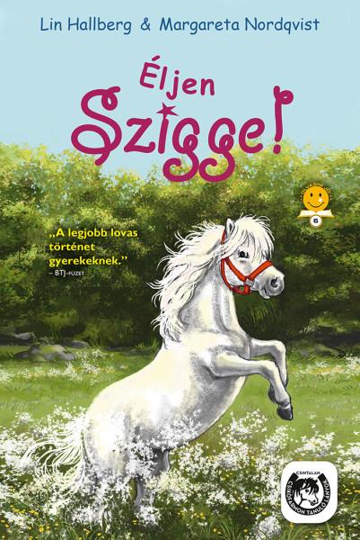 Lin Hallberg, Margareta Nordqvist: Éljen Szigge!