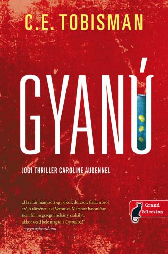 C. E. Tobisman: Gyanú (Caroline Auden 1.)