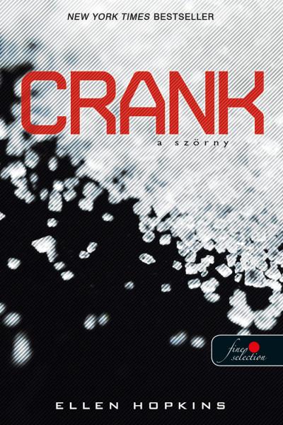 Ellen Hopkins: Crank –  A Szörny (Crank 1.)
