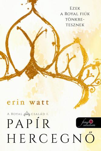 Erin Watt: Papír hercegnő (A Royal család 1.)
