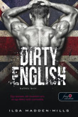 Ilsa Madden-Mills: Dirty English – Balhés Brit (Azok a csodálatos angolok 1.)