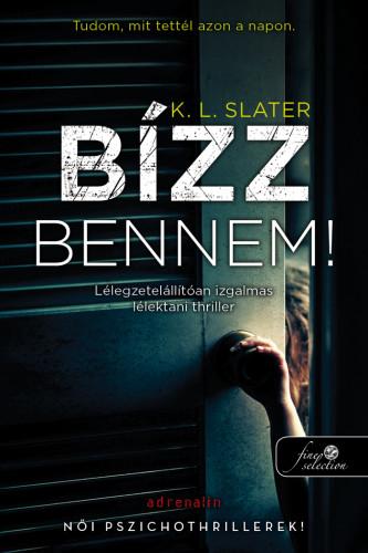 K.L. Slater: Bízz bennem!