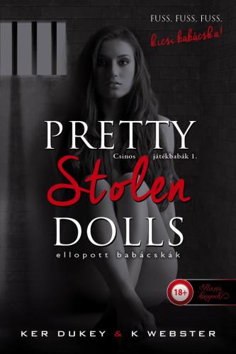 Ker Dukey, K. Webster: Pretty Stolen Dolls – Ellopott babácskák (Csinos játékbabák 1.)