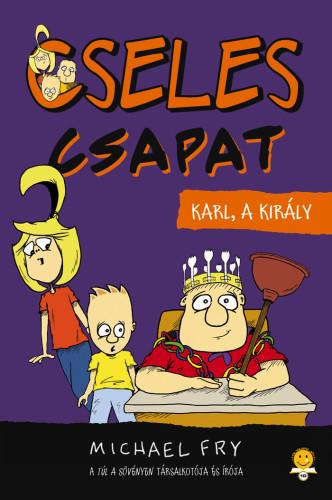Michael Fry: Karl, a király (Cseles csapat 3.)