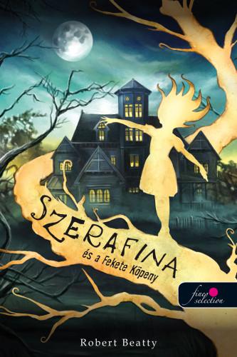 Robert Beatty: Szerafina és a Fekete Köpeny (Szerafina 1.)