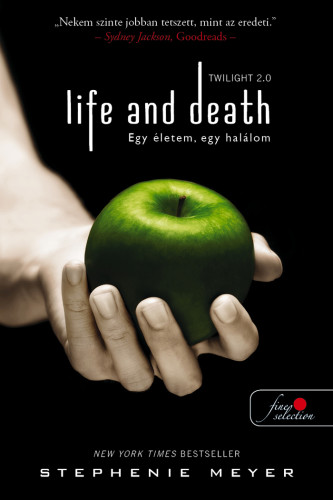 Stephenie Meyer: Life and Death – Twilight 2.0 – Egy életem, egy halálom (Twilight saga 1.)