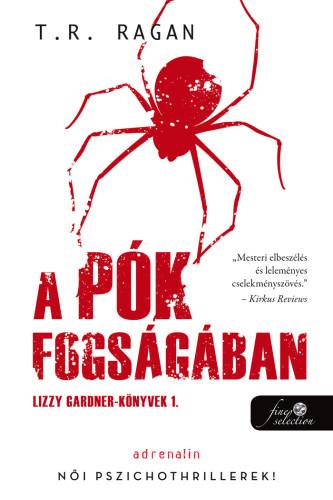 T.R. Ragan: A pók fogságában (Lizzy Gardner-könyvek 1.)