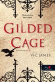 Vic James: Gilded Cage - Aranykalitka (Sötét képességek 1.)