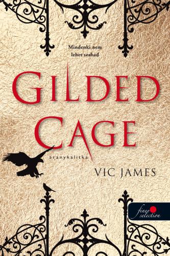 Vic James: Gilded Cage – Aranykalitka (Sötét képességek 1.)
