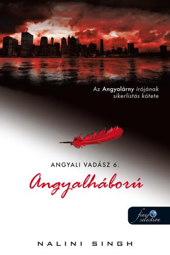 Nalini Singh: Angyalháború (Angyali vadász 6.)