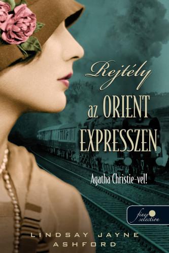 Lindsay Jayne Ashford: Rejtély az Orient Expresszen
