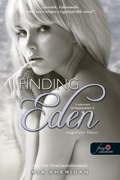 Mia Sheridan: Finding Eden – Megtalálni Edent (A szerelem csillagjegyében 6.)