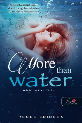 Renee Ericson: More Than Water – Több mint víz (Több mint víz 1.)