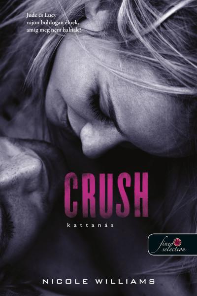 Nicole Williams: Crush – Kattanás (Zuhanás 3.)
