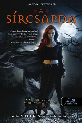 Jeaniene Frost: Együtt a sírban (Cat és Bones Vámpírvadász 6.)