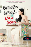 Jenny Han: Örökkön-örökké - Lara Jean (A fiúknak, akiket valaha szerettem 3.)
