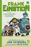 Jon Scieszka: Frank Einstein és az EvoGyorsító Szuperöv (Frank Einstein 4.)