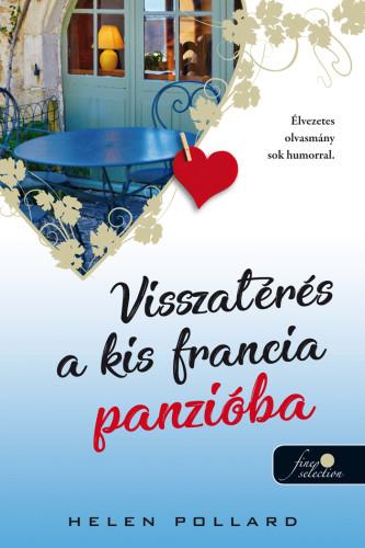 Helen Pollard: Visszatérés a kis francia panzióba (Rózsakert 2.)
