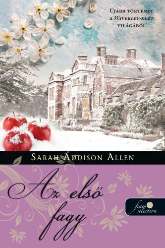 Sarah Addison Allen: Első fagy (Waverley-kert 2.)