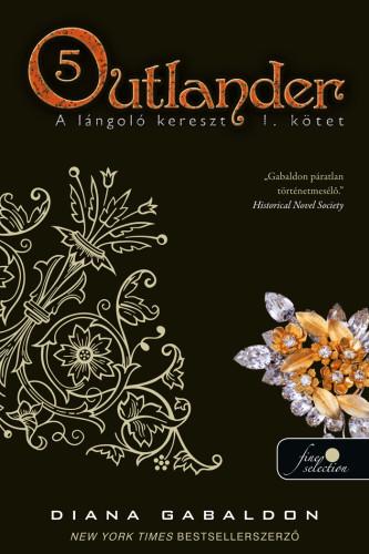 Diana Gabaldon: Outlander 5. – A lángoló kereszt 1. kötet