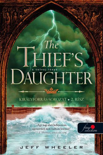 Jeff Wheeler: The Thief's Daughter – A tolvaj lánya (Királyforrás 2.)