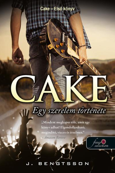J. Bengtsson: Cake – Egy szerelem története (Cake 1.)