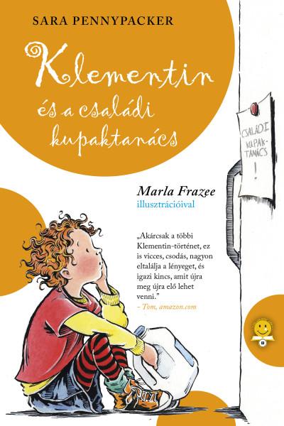 Sara Pennypacker, Marla Frazee: Klementin és a családi kupaktanács (Klementin viszontagságai 5.)
