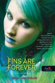 Tera Lynn Childs: Fins Are Forever – Hableány mindörökké (Hableányok kíméljenek 2.)